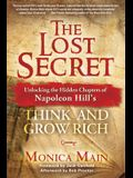 The Lost Secret: Unlocking the Hidden Chapters of Napoleon Hill's Think and Grow Rich