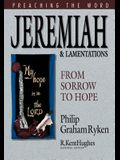 Jeremiah and Lamentations: From Sorrow to Hope (Preaching the Word)