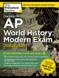 Cracking the AP World History: Modern Exam, 2020 Edition: Practice Tests & Prep for the New 2020 Exam