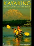 Kayaking Puget Sound, the San Juans, and Gulf Islands: 50 Trips on the Northwest's Inland Waters