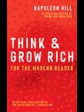 Think and Grow Rich: For the Modern Reader