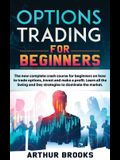 Options Trading for Beginners: The new complete crash course for beginners on how to trade options, invest and make a profit. Learn all the Swing and