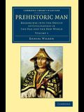 Prehistoric Man: Researches Into the Origin of Civilisation in the Old and the New World