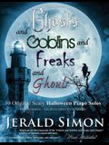 Ghosts and Goblins and Freaks and Ghouls