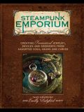 Steampunk Emporium: Creating Fantastical Jewe