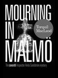 Mourning in Malmö: The Seventh Anita Sundström Mystery