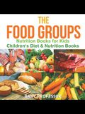 The Food Groups - Nutrition Books for Kids - Children's Diet & Nutrition Books