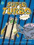 Super Turbo Gets Caught, 8