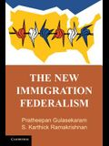 The New Immigration Federalism