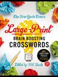 The New York Times Large-Print Brain-Boosting Crosswords: 120 Large-Print Puzzles from the Pages of the New York Times