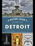 History Lover's Guide to Detroit