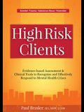 High Risk Clients: Evidence-Based Assessment & Clinical Tools to Recognize and Effectively Respond to Mental Health Crises