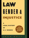 Law, Gender, and Injustice: A Legal History of U. S. Women