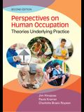 Perspectives on Human Occupation: Theories Underlying Practice