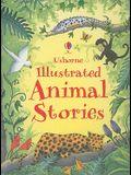 Illustrated Animal Stories (Usborne Illustrated Stories)