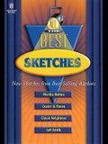 All the Best Sketches: New Sketches from Best-Selling Authors Martha Bolton, Jim Custer & Bob Hoose, Chuck Neighbors, and Jeff Smith