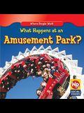 What Happens at an Amusement Park?