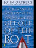 If You Want to Walk on Water, You've Got to Get Out of the Boat