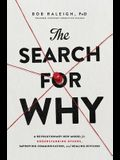The Search for Why: A Revolutionary New Model for Understanding Others, Improving Communication, and Healing Division