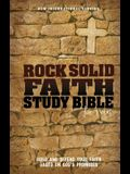 NIV, Rock Solid Faith Study Bible for Teens, Hardcover: Build and defend your faith based on God's promises