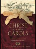 Christ in the Carols: Thirty-one devotionals for Christmas and Advent