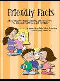 Friendly Facts: A Fun, Interactive Resource to Help Children Explore the Complexities of Friends and Friendhsip