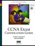 CCNA Exam: Certification Guide [With *]