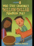 Who Stole Grandma's Million-Dollar Pumpkin Pie?: A Chickadee Court Mystery