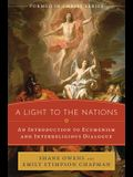A Light to the Nations: An Introduction to Ecumenism and Interreligious Dialogue