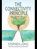 The Connectivity Principle: Healing the Wounds of Separation