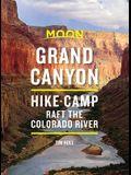 Moon Grand Canyon: Hike, Camp, Raft the Colorado River