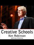 Creative Schools Lib/E: The Grassroots Revolution That's Transforming Education