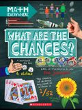 What Are the Chances?: Probability, Statistics, Ratios, and Proportions (Math Everywhere)