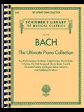 Bach: The Ultimate Piano Collection: Schirmer Library of Classics Volume 2102