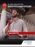 Globe Education Shorter Shakespeare: Macbeth