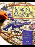 Making Mosaics: Designs, Techniques & Projects
