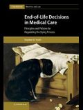 End-Of-Life Decisions in Medical Care: Principles and Policies for Regulating the Dying Process
