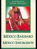 Mexico Barbaro/ Mexico Insurgente = Barbarous Mexico/Insurgent Mexico