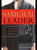 The Samurai Leader: Winning Business Battles with the Wisdom, Honor and Courage of the Samurai Code