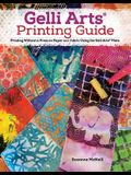 Gelli Arts(r) Printing Guide: Printing Without a Press on Paper and Fabric Using the Gelli Arts(r) Plate