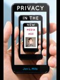 Privacy in the New Media Age