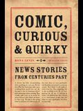 Comic, Curious & Quirky News Stories from Centuries Past