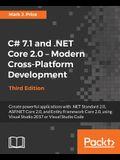 C# 7.1 and .NET Core 2.0 - Modern Cross-Platform Development - Third Edition: Create powerful applications with .NET Standard 2.0, ASP.NET Core 2.0, a