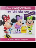 Disney Growing Up Stories: The Twins Take Turns: A Story about Fairness