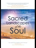 Sacred Landscapes of the Soul: Aligning with the Divine Wherever You Are