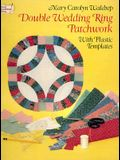 Double Wedding Ring Patchwork: With Plastic Templates (Dover Needlework)