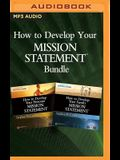 How to Develop Your Mission Statements Bundle: How to Develop Your Personal and Family Mission Statements