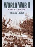World War II: A Short History