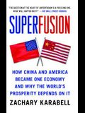 Superfusion: How China and America Became One