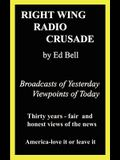 Right Wing Radio Crusade: Broadcasts of Yesterday, Viewpoints of Today